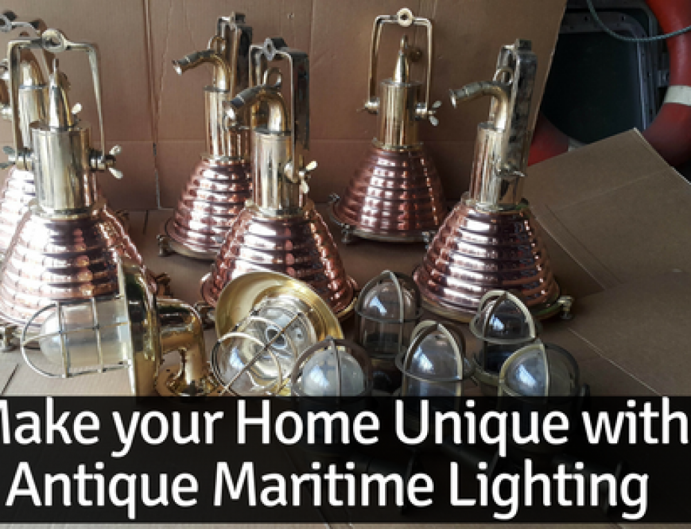 Make your Home Unique with Antique Maritime Lighting